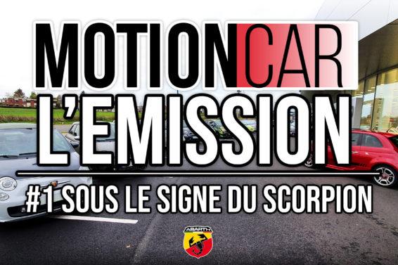 Motion Car – L'émission #1 : Sous le signe du Scorpion